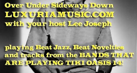 8/6: Tiki Oasis Pre Show – LuxuriaMusic.com