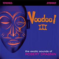 Robert Drasnin Voodoo III Ltd Edt CD Available