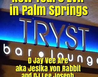 NYE in Palm Springs with DJ Jesika von Rabbit and DJ Lee
