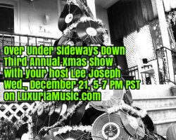 Over Under Sideways Down LuxuriaMusic 12/21 Xmas Special!