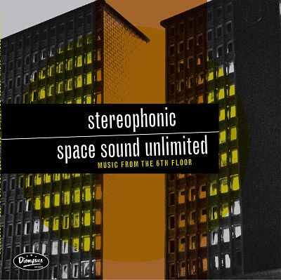 Stereophonic Space Sound Unlimited Music from the 6th Floor