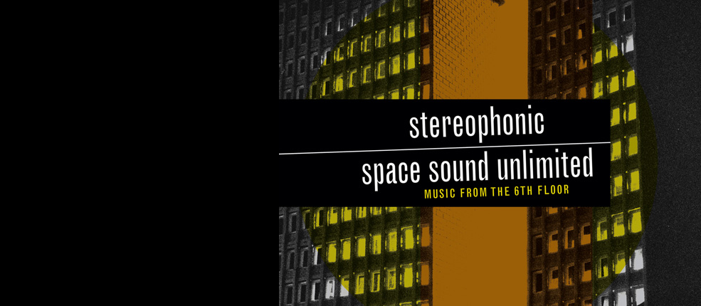 Stereophonic Space Sound Unlimited LP/CD Out Now