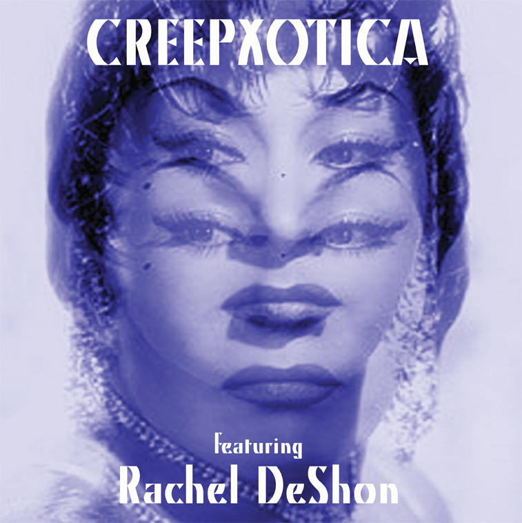 Creepxotica and Rachel DeShon