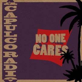 Acapulco Radio - No One Cares 10