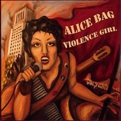 Alice Bag - Violence Girl