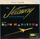 The Boss Martians - The Jetaway Sound CD