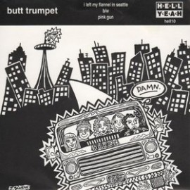 Butt Trumpet - I Left My Flannel in Seattle 7
