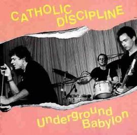 Catholic Discipline - Underground Babylon LP