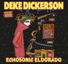 Deke Dickerson - Echosonic Eldorado LP