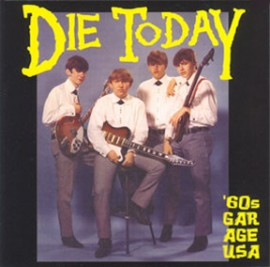 V/A - DIE TODAY: '60s Garage USA CD