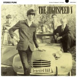 The Highspeed V - Demented R&B LP