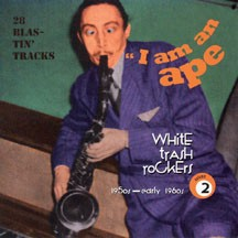 VA: I Am An Ape 2 - White Trash Rockers 50s-60s CD