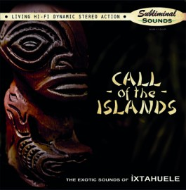 Ixtahuele - Call of the Islands CD