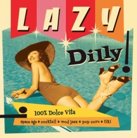 VA: Lazy Dilly: Space Age Cocktail Tiki Pop Corn LP