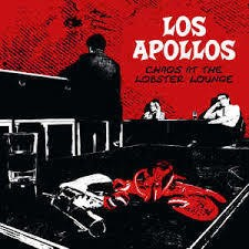 Los Apollos - Chaos at the Lobster Lounge LP
