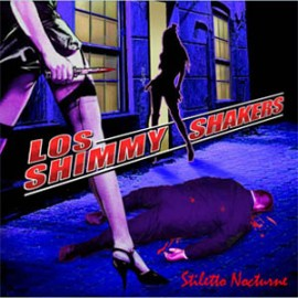 Los Shimmy Shakers - Stiletto Nocturne CD