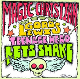 Magic Christian with Gord Lewis - Teenage Head / Let's Shake 7