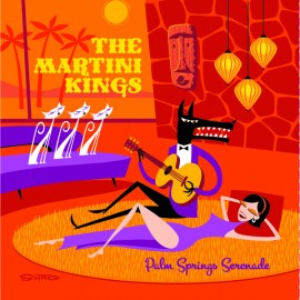 The Martini Kings - Palm Spring Serenade180 Gram Black Vinyl LP