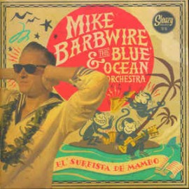 Mike Barbwire and Blue Ocean Orchestra - El Surfista EP