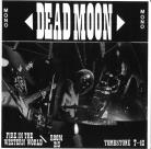 Dead Moon - Fire in the Western World / Room 213 Original Tombstone Records 45 unplayed