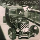 The Mummies - Get Late 7