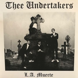 Thee Undertakers - L.A. Muerte 7
