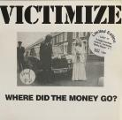Victimize - Where Did the Money Go? 7