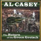 Al Casey - The Return of the Green Gretsch CD