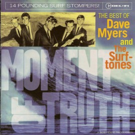 Dave Myers & The Surf Tones – Moment Of Truth: Best Of CD