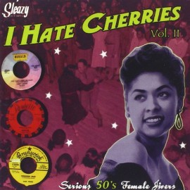 V/A - I Hate Cherrys Vol II - Serious 50s Female Jivers CD