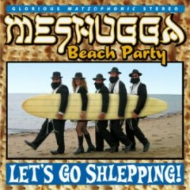 Meshugga Beach Party Lets Go Shleppin! CD