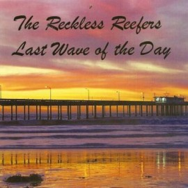 The Reckless Refers - Last Wave of the Day CD