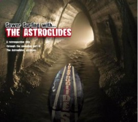 The Astroglides - Sewer Surfing With...CD