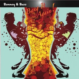 Bonney & Buzz - Bang It Again! CD