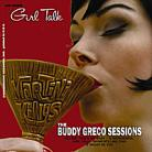 Martini Kings/Buddy Greco Sessions - Girl Talk CD