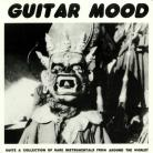 Guitar Mood - Rare Instrumentals from Around the World LP