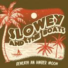 Slowey and the Boats Beneath an Amber Moon LP
