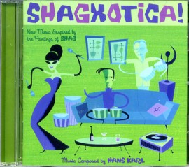Shagxotica! Music Inspired by the Paintings of Shag CD