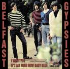 Belfast Gypsies  -I Want You / Its All Over Now Baby Blue 10 inch single previously unreleased