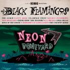 Black Flamingos - Neon Boneyard LP