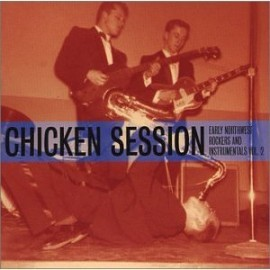 Early Northwest Rockers Vol Two Chicken Session