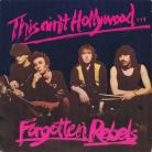 The Forgotten Rebels - This Ain't Hollywood LP First Press Sealed