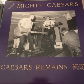 Thee Mighty Ceasars - Ceasars Remains LP Hangmen Records