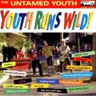 THE UNTAMED YOUTH - Youth Runs Wild! LP