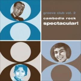 VA - Groove Club Vol. 2 – Cambodia Rock Spectacular LP