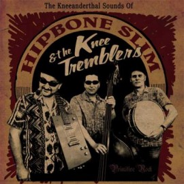 Hipbone Slim & the Knee Tremblers CD
