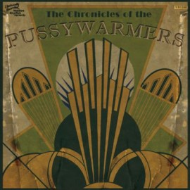 The Chronicles of The Pussywarmers LP