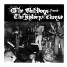 The Shitdogs - THe History of Cheese double 7
