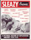 Sleazy Business - A Pictorial History of Exploitation Tabloids 1959 - 1974 By Alan Betrock