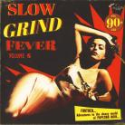 VA: Slow Grind Fever Vol 6